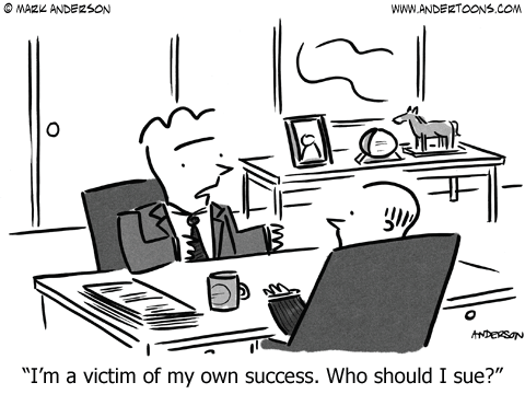 cartoon - victim of own success